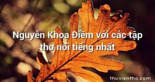 Nguyễn Khoa Điềm với các tập thơ nổi tiếng nhất