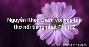 Nguyễn Khoa Điềm với các tập thơ nổi tiếng nhất Phần 2