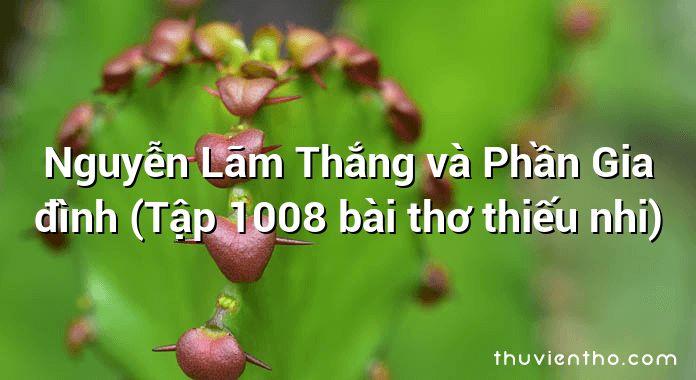 Nguyễn Lãm Thắng và Phần Gia đình (Tập 1008 bài thơ thiếu nhi)