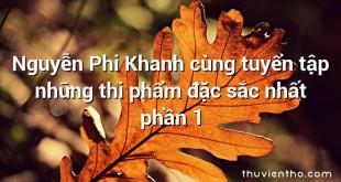 Nguyễn Phi Khanh cùng tuyển tập những thi phẩm đặc sắc nhất phần 1