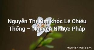 Nguyễn Thị Kim khóc Lê Chiêu Thống – Nguyễn Nhược Pháp
