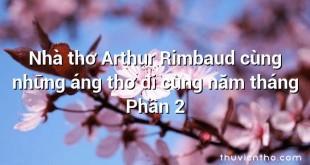 Nhà thơ Arthur Rimbaud cùng những áng thơ đi cùng năm tháng Phần 2