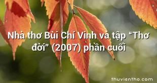 """Nhà thơ Bùi Chí Vinh và tập """"Thơ đời"""" (2007) phần cuối"""