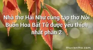 Nhà thơ Hải Như cùng tập thơ Nỗi Buồn Hoa Bất Tử được yêu thích nhất phần 2