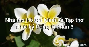 Nhà thơ Hồ Chí Minh và Tập thơ Nhật ký trong tù Phần 3