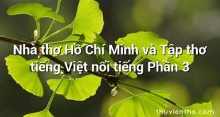 Nhà thơ Hồ Chí Minh và Tập thơ tiếng Việt nổi tiếng Phần 3