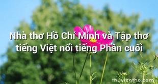 Nhà thơ Hồ Chí Minh và Tập thơ tiếng Việt nổi tiếng Phần cuối