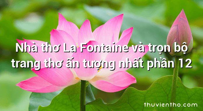 Nhà thơ La Fontaine và trọn bộ trang thơ ấn tượng nhất phần 12