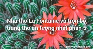 Nhà thơ La Fontaine và trọn bộ trang thơ ấn tượng nhất phần 5