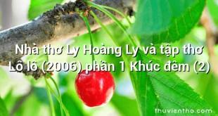 Nhà thơ Ly Hoàng Ly và tập thơ Lô lô (2006) phần 1 Khúc đêm (2)