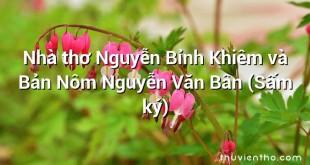 Nhà thơ Nguyễn Bỉnh Khiêm và Bản Nôm Nguyễn Văn Bân (Sấm ký)