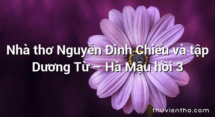 Nhà thơ Nguyễn Đình Chiểu và tập Dương Từ – Hà Mậu hồi 3