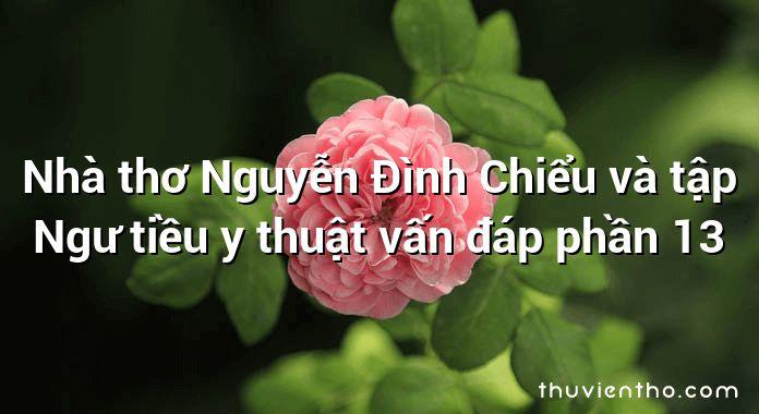 Nhà thơ Nguyễn Đình Chiểu và tập Ngư tiều y thuật vấn đáp phần 13
