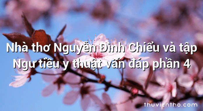 Nhà thơ Nguyễn Đình Chiểu và tập Ngư tiều y thuật vấn đáp phần 4