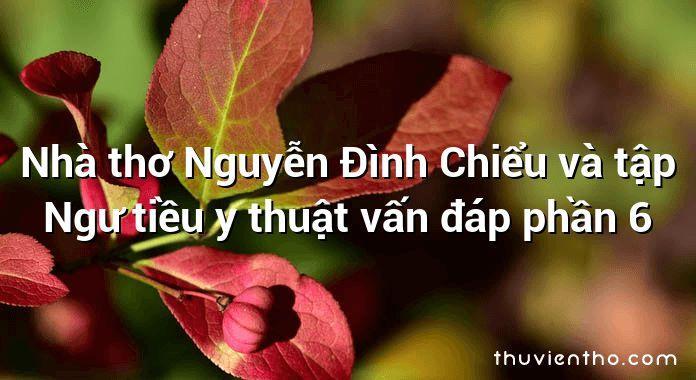 Nhà thơ Nguyễn Đình Chiểu và tập Ngư tiều y thuật vấn đáp phần 6