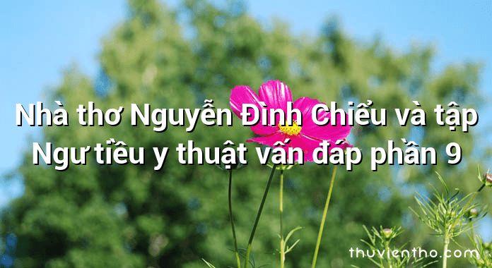 Nhà thơ Nguyễn Đình Chiểu và tập Ngư tiều y thuật vấn đáp phần 9