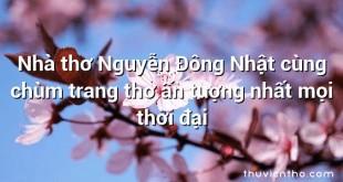 Nhà thơ Nguyễn Đông Nhật cùng chùm trang thơ ấn tượng nhất mọi thời đại