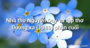 Nhà thơ Nguyễn Duy và tập thơ Đường xa (1989) phần cuối