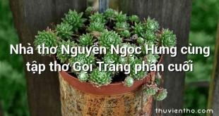Nhà thơ Nguyễn Ngọc Hưng cùng tập thơ Gọi Trăng phần cuối