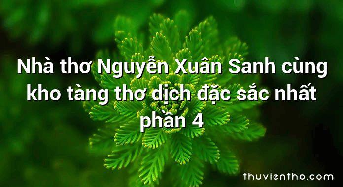 Nhà thơ Nguyễn Xuân Sanh cùng kho tàng thơ dịch đặc sắc nhất phần 4