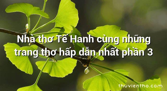 Nhà thơ Tế Hanh cùng những trang thơ hấp dẫn nhất phần 3