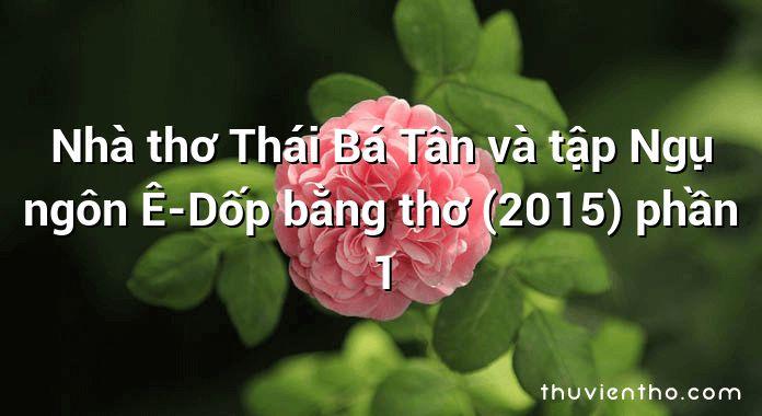 Nhà thơ Thái Bá Tân và tập Ngụ ngôn Ê-Dốp bằng thơ (2015) phần 1