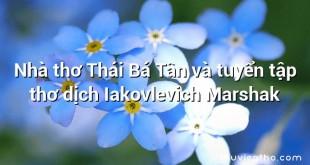 Nhà thơ Thái Bá Tân và tuyển tập thơ dịch Iakovlevich Marshak