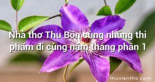 Nhà thơ Thu Bồn cùng những thi phẩm đi cùng năm tháng phần 1