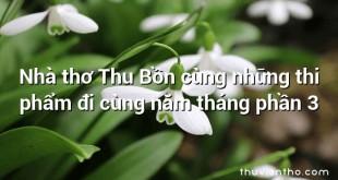 Nhà thơ Thu Bồn cùng những thi phẩm đi cùng năm tháng phần 3