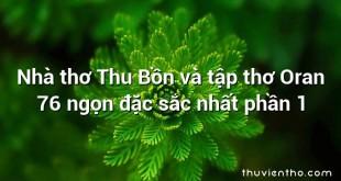 Nhà thơ Thu Bồn và tập thơ Oran 76 ngọn đặc sắc nhất phần 1