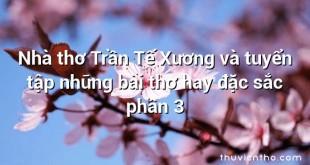 Nhà thơ Trần Tế Xương và tuyển tập những bài thơ hay đặc sắc phần 3