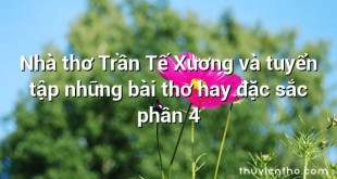 Nhà thơ Trần Tế Xương và tuyển tập những bài thơ hay đặc sắc phần 4