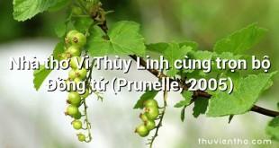 Nhà thơ Vi Thùy Linh cùng trọn bộ Đồng tử (Prunelle, 2005)
