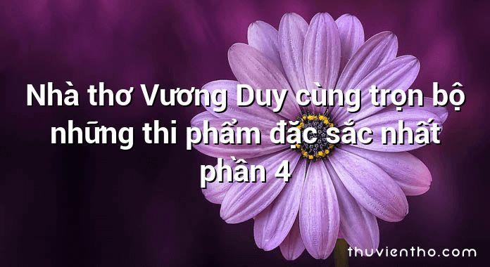 Nhà thơ Vương Duy cùng trọn bộ những thi phẩm đặc sắc nhất phần 4