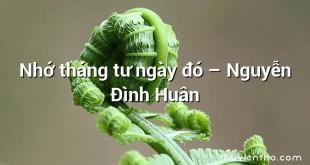 Nhớ tháng tư ngày đó – Nguyễn Đình Huân