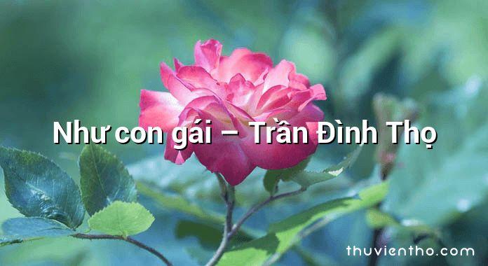 Như con gái – Trần Đình Thọ