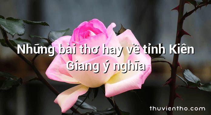 Những bài thơ hay về tỉnh Kiên Giang ý nghĩa