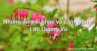 Những điều sỉ nhục và căm giận  –  Lưu Quang Vũ