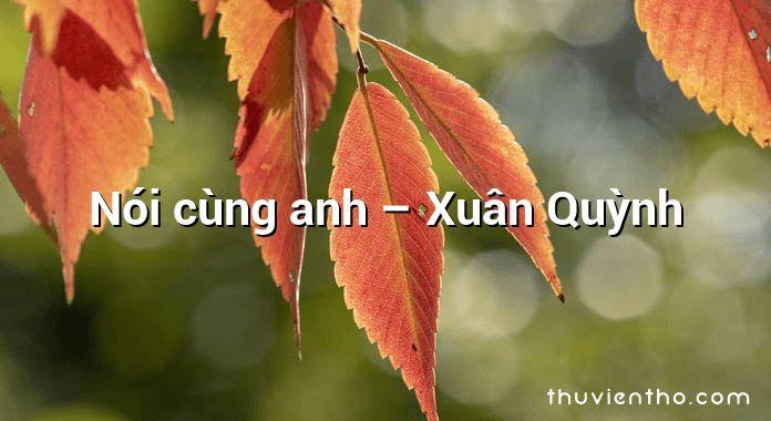 Nói cùng anh – Xuân Quỳnh