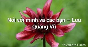 Nói với mình và các bạn  –  Lưu Quang Vũ