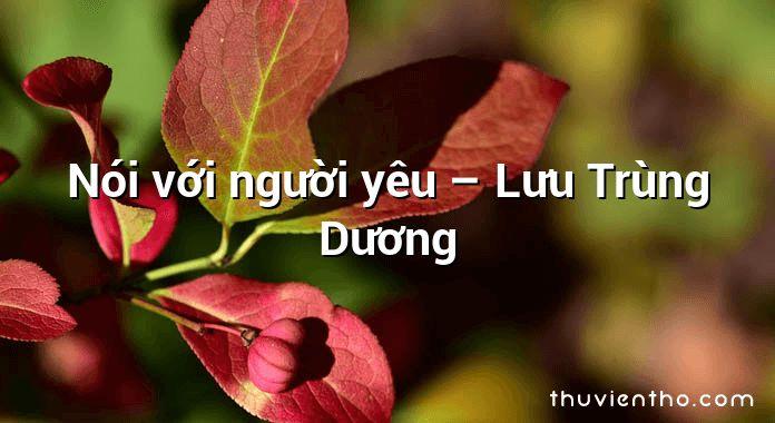 Nói với người yêu  –  Lưu Trùng Dương