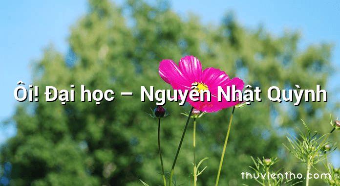 Ôi! Đại học – Nguyễn Nhật Quỳnh