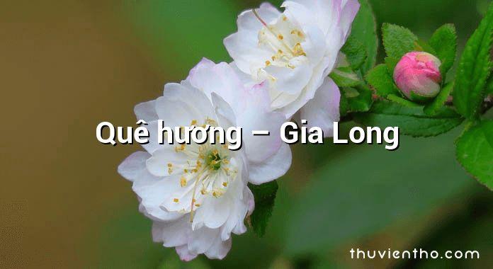 Quê hương – Gia Long