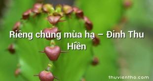 Riêng chung mùa hạ  –  Đinh Thu Hiền