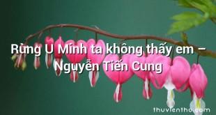 Rừng U Minh ta không thấy em  –  Nguyễn Tiến Cung