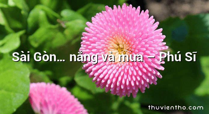 Sài Gòn… nắng và mưa – Phú Sĩ