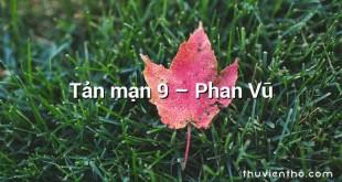 Tản mạn 9  –  Phan Vũ