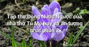 Tập thơ Dòng Nước Ngược của nhà thơ Tú Mỡ hay và ấn tượng nhất phần 2
