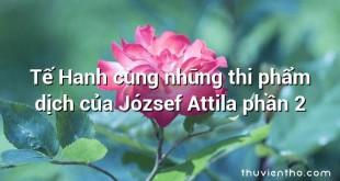 Tế Hanh cùng những thi phẩm dịch của József Attila phần 2