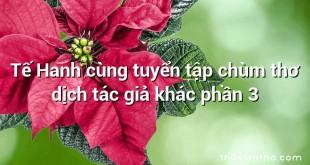 Tế Hanh cùng tuyển tập chùm thơ dịch tác giả khác phần 3